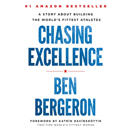 Chasing Excellence: A Story About Building the World's Fittest Athletes by Lioncrest Publishing