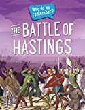 The Battle of Hastings (Why do we remember?)