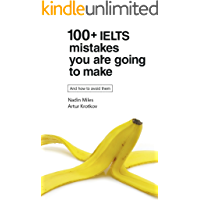 100+ IELTS Mistakes you are going to make: And how to avoid them