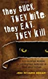They Suck, They Bite, They Eat, They Kill, Joni Richards Bodart, 0810882272