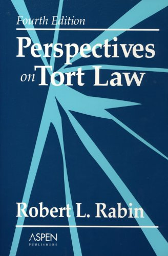 Perspectives on Tort Law, Fourth Edition (Perspectives on Law Reader Series)