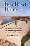 Deadbeat Dams: Why We Should Abolish the U.S. Bureau of Reclamation and Tear Down Glen Canyon Dam