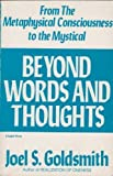 Beyond Words and Thoughts, Joel S. Goldsmith, 0806504471