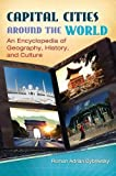 img - for Capital Cities around the World: An Encyclopedia of Geography, History, and Culture book / textbook / text book