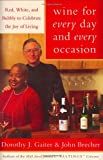 Wine for Every Day and Every Occasion, Dorothy J. Gaiter and John Brecher, 0060548177