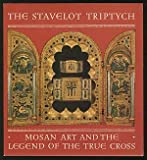 img - for The Stavelot Triptych: Mosan Art and the Legend of the True Cross book / textbook / text book