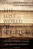 Image of The Lost World of Scripture: Ancient Literary Culture and Biblical Authority