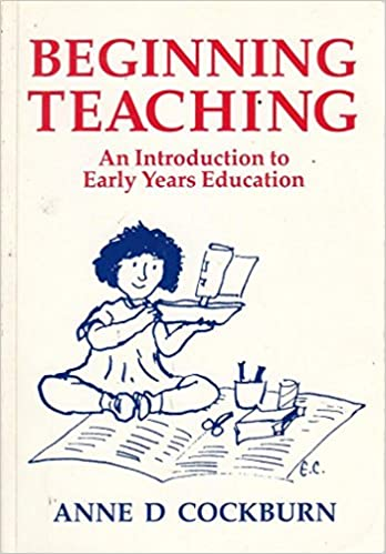 Book Beginning Teaching: An Introduction to Early Years Education