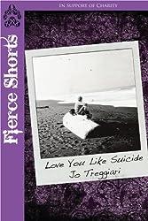 Love You Like Suicide (Fierce Shorts Book 2)