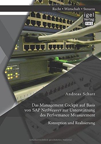 Das Management Cockpit auf Basis von SAP NetWeaver zur Unterstützung des Performance Measurement: Konzeption und Realisierung (German Edition) pdf epub