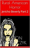 Rural American Horror: Jericho Beverly Part 2