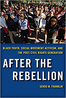Book After the Rebellion: Black Youth, Social Movement Activism, and the Post-Civil Rights Generation
