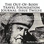 The Out-of-Body Travel Foundation Journal: Issue Twelve | Marilynn Hughes