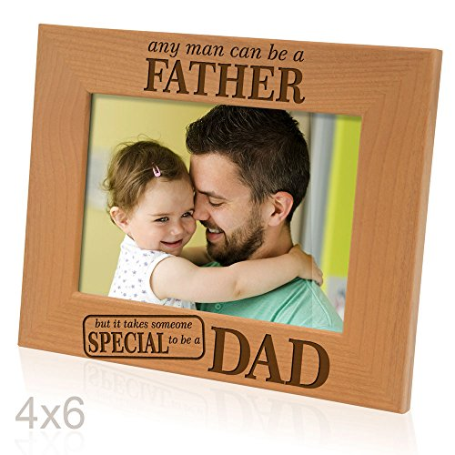 Kate Posh - Any man can be a FATHER, but it takes someone SPECIAL to be a DAD - Engraved Natural Wood Picture Frame - Father's Day Gifts, Father of the Groom, Father of the Bride (4x6 Horizontal)