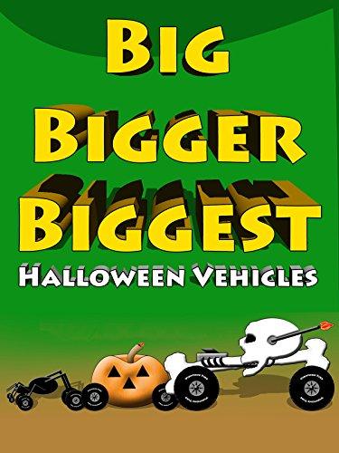Big Bigger Biggest Halloween Vehicles ()