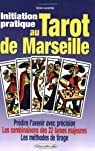 Initiation pratique au Tarot de Marseille par Lacombe