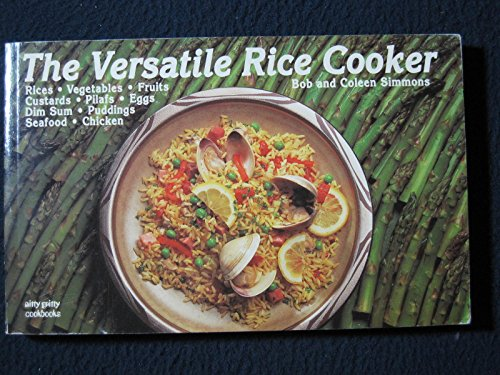 The Versatile Rice Cooker (Nitty Gritty Cookbooks) by Bob Simmons