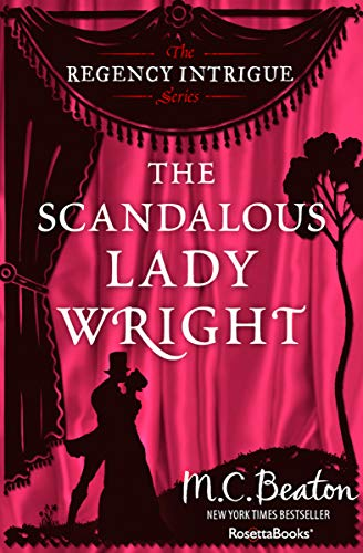The Scandalous Lady Wright (The Regency Intrigue Series Book ()