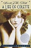 Secrets of the Flesh: A Life of Colette (Ballantine Reader's Circle)