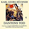 Dantons Tod Hörspiel von Karl Georg Büchner Gesprochen von: Angela Schneider, Franz Suhrada, Franz Robert Ceeh, Julian Loidl