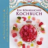 Ein Königliches Kochbuch: Saisonale Rezepte aus dem Buckingham Palace