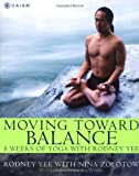 img - for Moving Toward Balance: 8 Weeks of Yoga with Rodney Yee book / textbook / text book