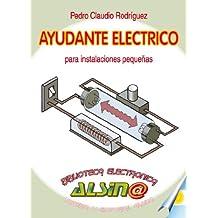 Ayudante eléctrico para instalaciones pequeñas. (Spanish Edition)