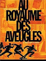Au Royaume des aveugles, tome 2 : Trompeuses apparences par Olivier Jouvray
