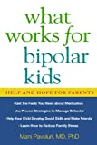 What Works for Bipolar Kids, Mani Pavuluri, 1593857063