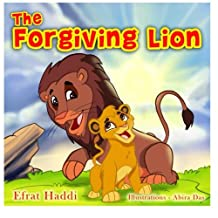 """Children's books : """"The Forgiving Lion"""",( Illustrated Picture Book for ages 3-8. Teaches your kid the value of forgiveness) (Beginner readers) (Bedtime story) (Social skills for kids collection)"""