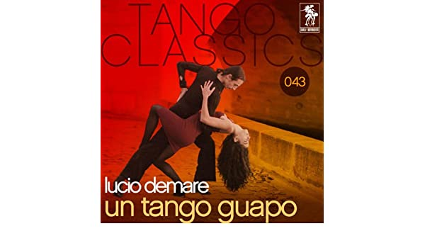 Tango Classics 043: Un tango guapo by Lucio Demare on Amazon ...