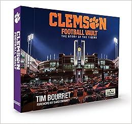 Clemson University Football Vault Tim Bourret 9780794845841 Amazon Com Books