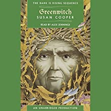 Greenwitch: Book 3 of The Dark Is Rising Sequence Audiobook by Susan Cooper Narrated by Alex Jennings