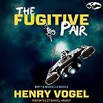 The Fugitive Pair: Matt and Michelle, Book 2 | Henry Vogel
