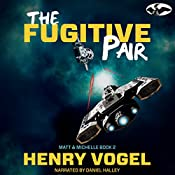 The Fugitive Pair: Matt and Michelle, Book 2 | Henry Vogel
