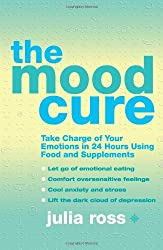 The Mood Cure by Julia Ross (2009-08-01)