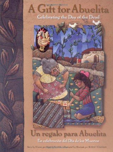 Gift For Abuelita / Un regalo para Abuelita: Celebrating the Day of the Dead/En celebracion del Dia de los Muertos (English, Multilingual and Spanish Edition)