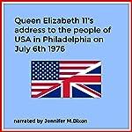 Queen Elizabeth II's Address to People of USA July 6th 1976 |  Queen Elizabeth II