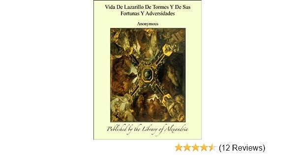 Amazon.com: Vida De Lazarillo De Tormes Y De Sus Fortunas Y Adversidades (Spanish Edition) eBook: Anonymous: Kindle Store