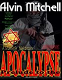 PRELUDE to the APOCALYPSE: a Muslim's Nightmare, Mr. Alvin Mitchell, 1497493617