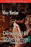 Denying His Wolfen Heritage [A Wolfen Heritage 2] (Siren Publishing Classic)