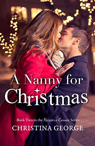 A Nanny For Christmas: A Harper's Corner Series Novella by [George, Christina]