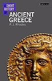 A Short History of Ancient Greece, Rhodes, P. J., 1780765940