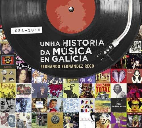 Unha Historia Da Música En Galicia. 1952-2018 (Reportaxe) por Fernández Rego, Fernando