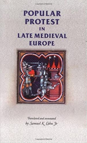 Popular Protest in Late-Medieval Europe: Italy, France and Flanders (Manchester Medieval Sources) by Cohn, Samuel Kline [2005]