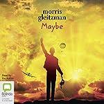 Maybe: Felix and Zelda, Book 6 | Morris Gleitzman