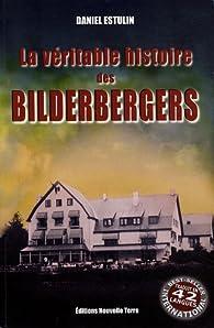 La véritable histoire des Bilderbergers par Daniel Estulin