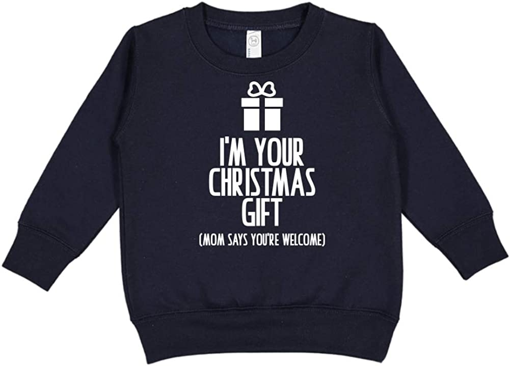 Mom Says Youre Welcome Toddler//Kids Sweatshirt Mashed Clothing Im Your