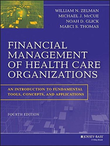 111846656X - Financial Management of Health Care Organizations: An Introduction to Fundamental Tools, Concepts and Applications