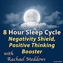 Hypnosis 8 Hour Sleep Cycle Negativity Shield, Positive Thinking Booster